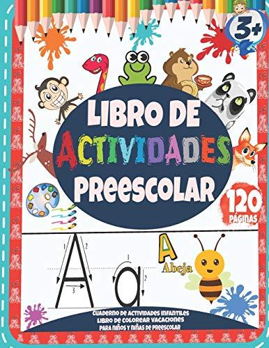 Libro de Actividades Preescolar : Cuaderno de actividades infantiles - Libro de colorear vacaciones para niños y niñas de preescolar: 120 páginas