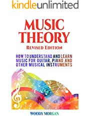 Music Theory: How to Understand and Learn Music for Guitar, Piano and Other Musical Instruments