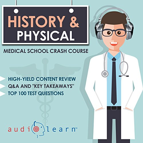 History and Physical Examination     Medical School Crash Course              By:                                                                                                                                 AudioLearn Medical Content Team                               Narrated by:                                                                                                                                 Kevin Charles                      Length: 6 hrs and 6 mins     11 ratings     Overall 4.5