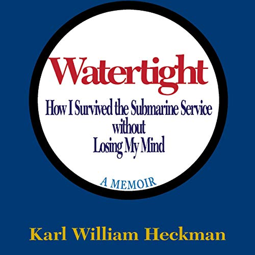 Watertight: How I Survived the Submarine Service Without Losing My Mind audiobook cover art