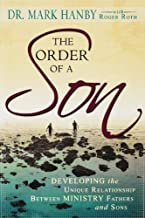 The Order of a Son: Developing the Unique Relationship Between Spiritual Fathers and Sons
