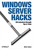 Windows Server Hacks: 100 Industrial-Strength Tips & Tools (English Edition)