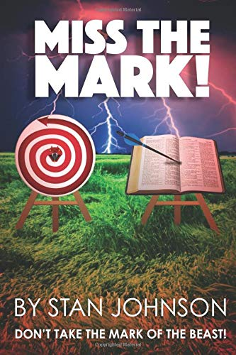 Miss the Mark: Don't Take the Mark of the Beast!
