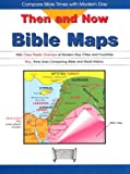 Then and Now Bible Maps: With Clear Plastic Overlays of Modern Day Cities and Countries