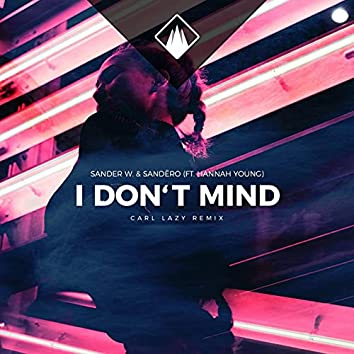 I Don't Mind (feat. Hannah Young) [Carl Lazy Remix]