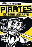 Pirates de tous les pays - L'âge d'or de la piraterie atlantique (1716-1726) de Marcus Rediker ,Thierry Guitard (Illustrations),Julius Van Daal (Préface) ( 6 mai 2014 )
