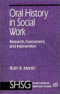 Oral History in Social Work: Research, Assessment, and Intervention: 69