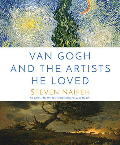 Compare Textbook Prices for Van Gogh and the Artists He Loved  ISBN 9780593356678 by Naifeh, Steven