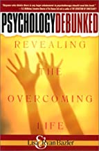 Psychology Debunked: Revealing the Overcoming Life
