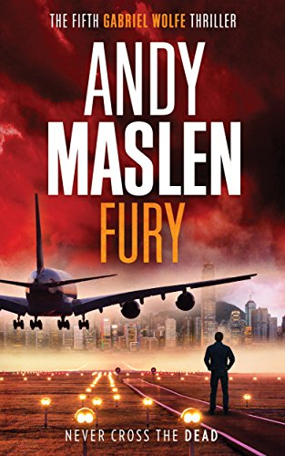 Fury (The Gabriel Wolfe Thrillers Book 5) by [Andy Maslen]