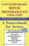 Contemporary Movie Monologues 1960-1989 for Audition And Study: A Sourcebook for Actors (Monologue Audition Series)