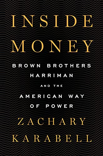 Inside Money: Brown Brothers Harriman and the American Way of Power Cover