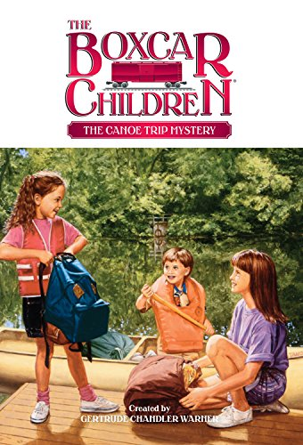 The Canoe Trip Mystery (The Boxcar Children Mysteries Book 40) (English Edition)