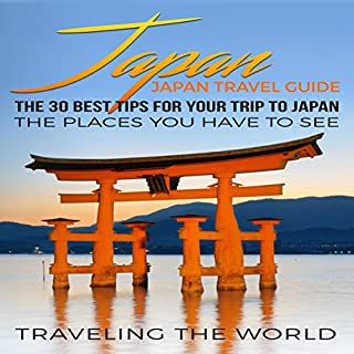 Japan     The 30 Best Tips for Your Trip to Japan               著者:                                                                                                                                 Traveling the World                               ナレーター:                                                                                                                                 Christine Lay                      再生時間: 1 時間  7 分     レビューはまだありません。     総合評価 0.0
