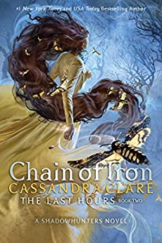 Chain of Iron (The Last Hours Book 2) by [Cassandra Clare]