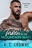 Taken by the Mountain Man: An Enemies to Lovers Mountain Man Romance (Mountain Men of Liberty)