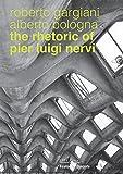 The Rhetoric of Pier Luigi Nervi: Forms in reinforced concrete and ferro-cement