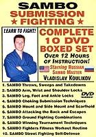 SAMBO SUBMISSION FIGHTING, COMPLETE 10 DVD BOXED SET, Starring Russian Master Vladislav Koulikov. Over 10 Hours