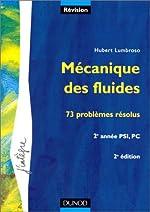 Problèmes de physique - Mécanique des fluides, 2e année PSI, PC - Problèmes corrigés de Hubert Lumbroso