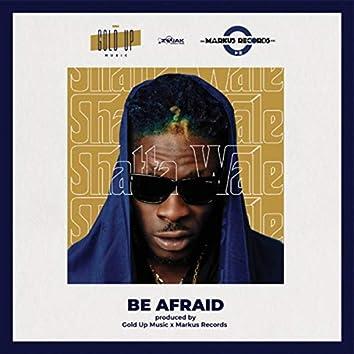 Be Afraid - Single