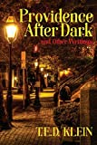 Providence After Dark and Other Writings - T. E. D. Klein