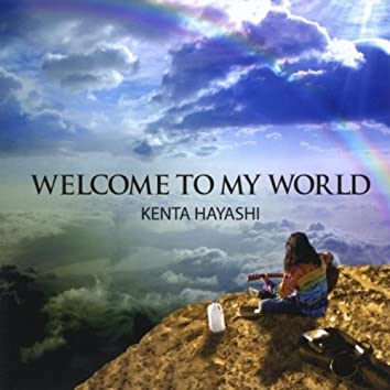 Welcome to My World