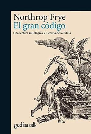 Gran código, El. Una lectura mitológica y literaria de la Biblia