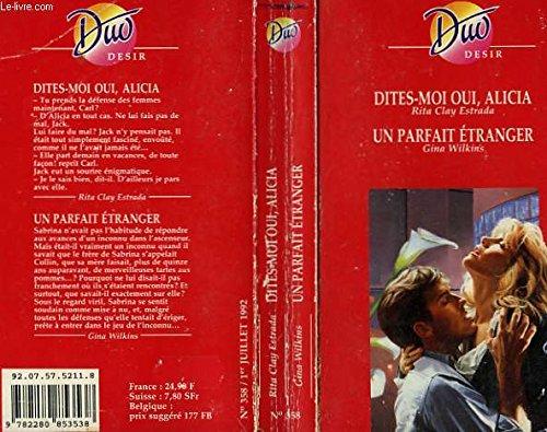 DITES-MOI OUI, ALICIA / UN PARFAIT ETRANGER
