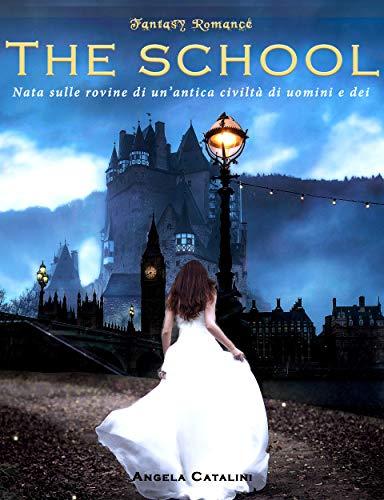 The School - Fantasy Romance: Romanzo completo