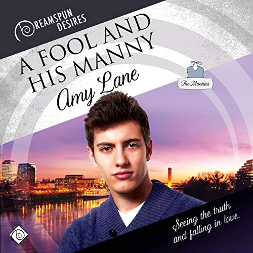 A Fool and His Manny Audiobook By Amy Lane cover art