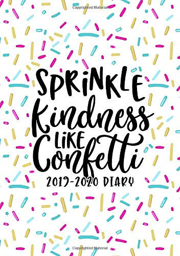 Sprinkle Kindness Like Confetti: 2019-2020 Diary: July 1, 2019 to June 30, 2020: Weekly & Monthly View Planner, Organizer & Diary: Pink Blue & Yellow Donut Sprinkles 0163