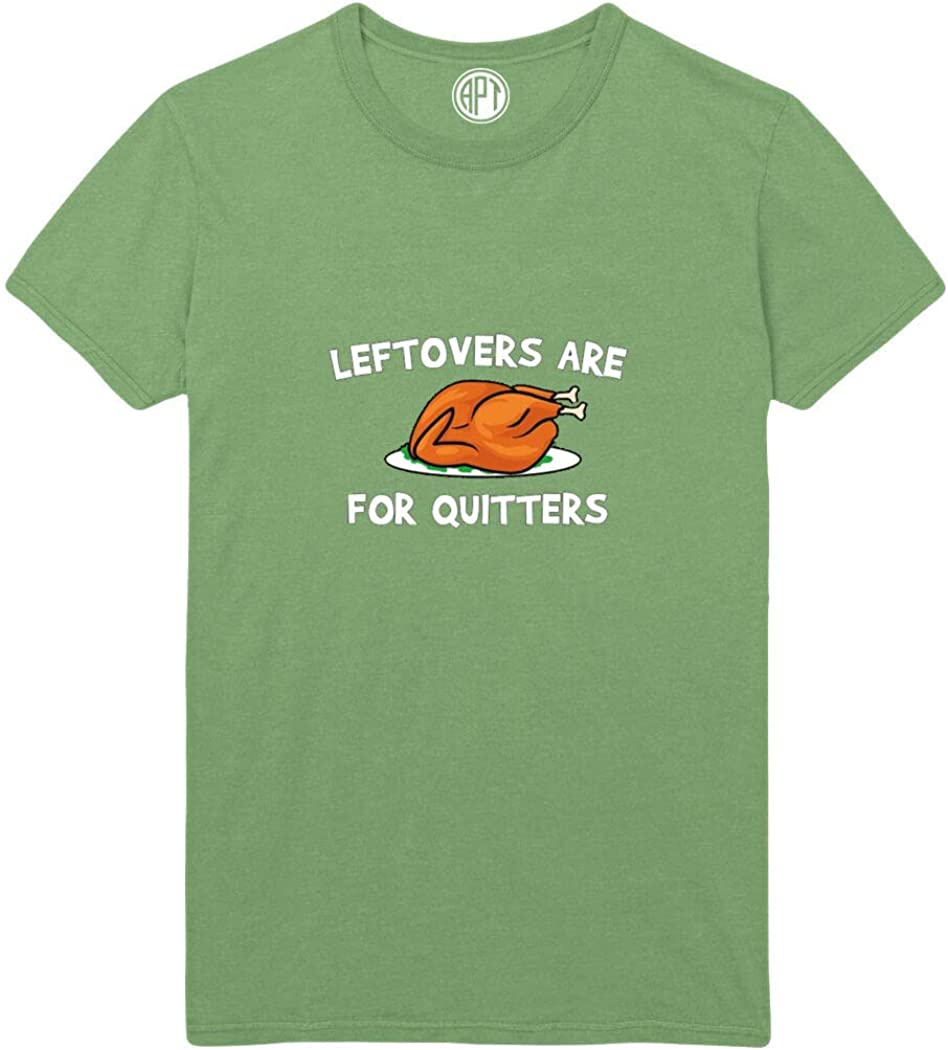 Leftovers are for Quitters Printed T-Shirt