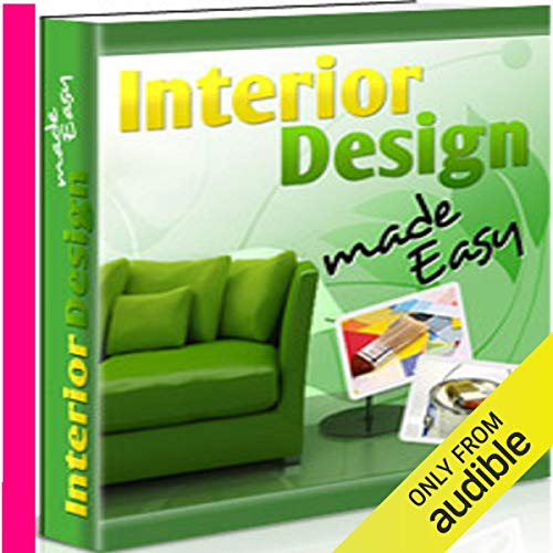 Interior Design Made Easy                   By:                                                                                                                                 Therapeutick                               Narrated by:                                                                                                                                 Therapeutick                      Length: 2 hrs and 26 mins     5 ratings     Overall 1.4