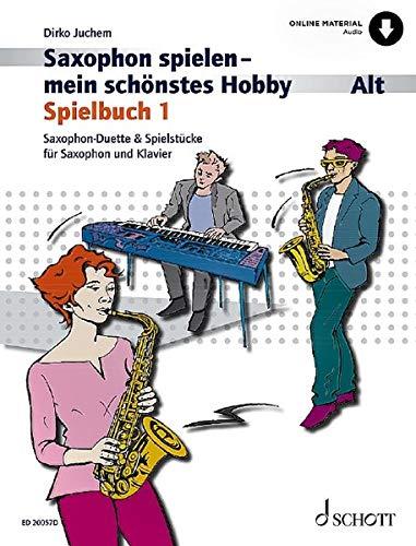 Saxophon spielen - mein schönstes Hobby: Saxophon-Duette & Spielstücke für Saxophon und Klavier. Spielbuch 1. 1-2 Alt-Saxophone, Klavier ad libitum. Spielheft (Spielbuch) mit Online-Audiodatei.
