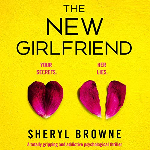 The New Girlfriend: A Totally Gripping and Addictive Psychological Thriller