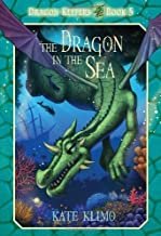 The Dragon in the Sea (Dragon Keepers) by Kate Klimo (2013-05-15)