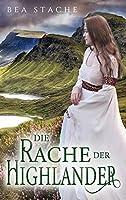 Die Rache der Highlander: Historischer Roman