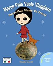 Marco Polo Vuole Viaggiare: Marco Polo Wants to Travel (Italian Edition)