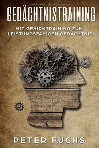 Gedächtnistraining: Mit Gehirntraining zum leistungsfähigen Gedächtnis