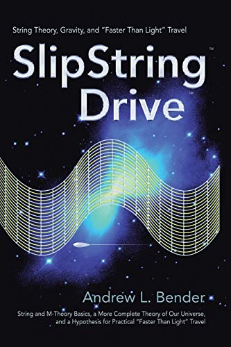 "SlipString Drive: String Theory, Gravity, And ""Faster Than Light"" Travel"