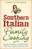 Southern Italian Family Cooking: Simple, healthy and affordable food from Italy's cucina povera [Idioma Inglés]