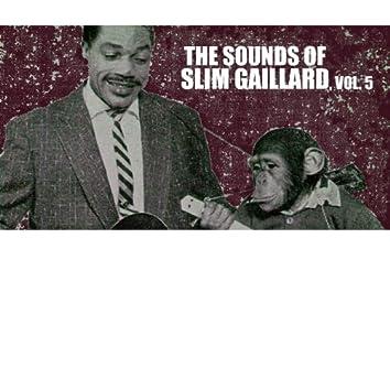 The Sounds of Slim Gaillard, Vol. 5
