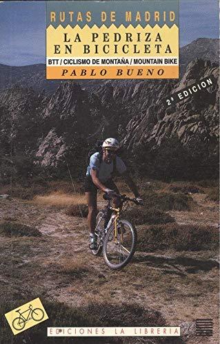 PEDRIZA EN BICICLETA - LA (BTT / CICLISMO DE MONTAÑA / MOUNTAIN BIKE)