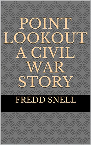 POINT LOOKOUT A Civil War Story (English Edition)