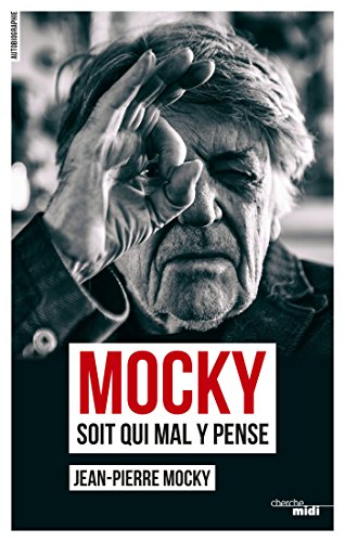 Mocky soit qui mal y pense (Documents t. 2)