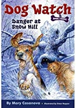 [ Danger at Snow Hill (Dog Watch #03) [ DANGER AT SNOW HILL (DOG WATCH #03) ] By Casanova, Mary ( Author )Nov-01-2006 Paperback