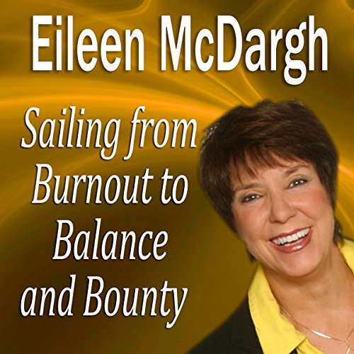 Sailing from Burnout to Balance and Bounty  Audiolibri