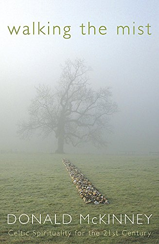 Walking the Mist : Celtic Spirituality for the 21st Century