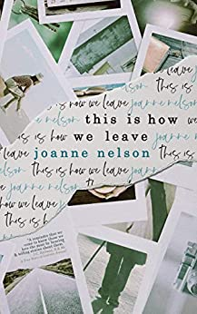 This is How We Leave by [Joanne Nelson]