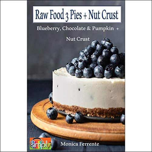 Raw Food 3 Pies + Nut Crust Titelbild